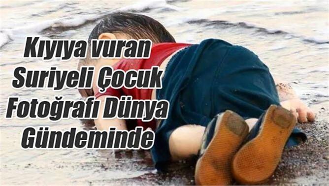 Kıyıya vuran Suriyeli Çocuk Fotoğrafı Dünya Gündeminde