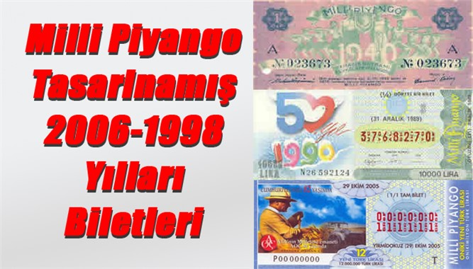 Milli Piyango Tasarlnamış 2006-1998 Yılları Biletleri