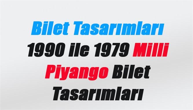Bilet Tasarımları 1990 ile 1979 Milli Piyango Bilet Tasarımları