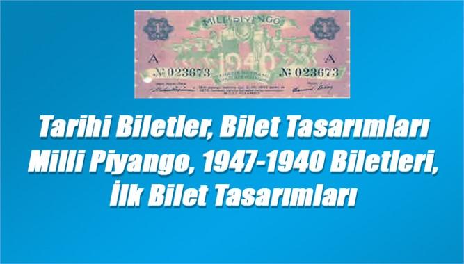 Tarihi Biletler, Bilet Tasarımları Milli Piyango, 1947-1940 Biletleri, İlk Bilet Tasarımları