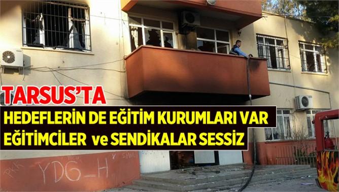 Tarsus'ta PKK'nın Hedefinde Okullar Var