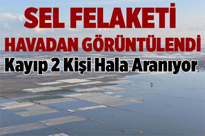 Mersin'de Yaşanan Sel Felaketi Havadan Görüntülendi