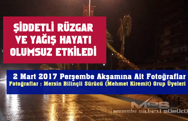 Mersin Bilinçli Sürücü (Mehmet Kiremit) - 2 Mart 2017 Perşembe Mersin Yağış Fotoları