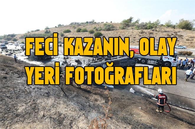 Mersin - Adana Otobanındaki Kamyonla Tankerin Çarpıştığı Kazanın Fotoğrafları