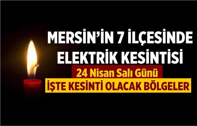 Mersin'de 24 Nisan Salı Günü Elektrik Kesintisi