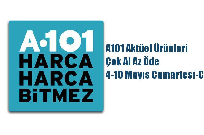 A101 Aktüel Ürünleri, Çok Al Az Öde 4-10 Mayıs Cumartesi-Cuma