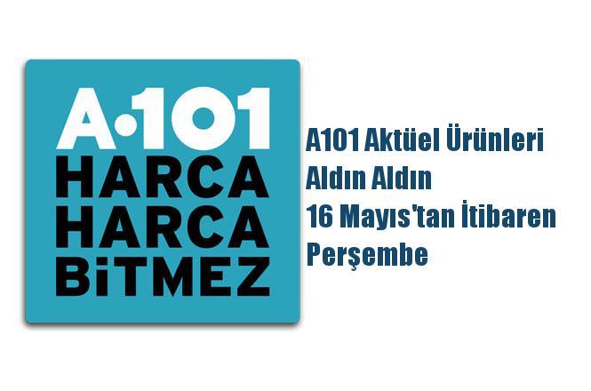 A101 Aktüel Ürünleri, Aldın Aldın 16 Mayıs'tan İtibaren Perşembe