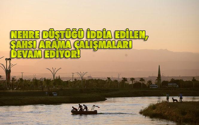 Nehre Düştüğü İddia Edilen Kayıp Şahsı Arama Çalışmaları Devam Ediyor