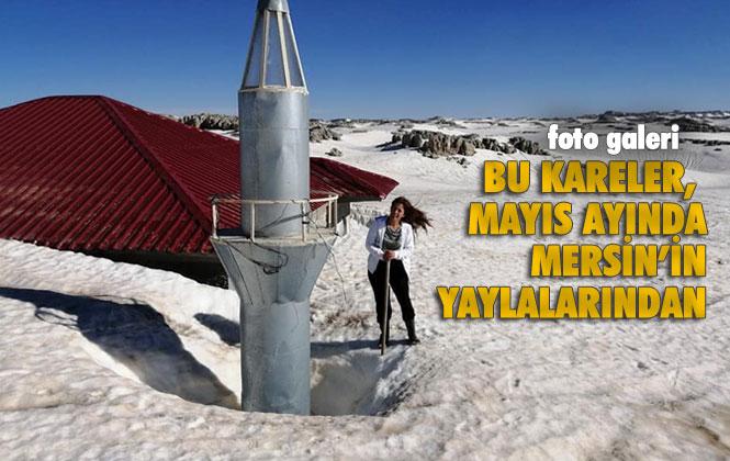Burası Mersin'in Yaylası ve Mayıs Ayında Metrelerce Kar Var! Kaşpazarı Yaylası Çelik Alanı