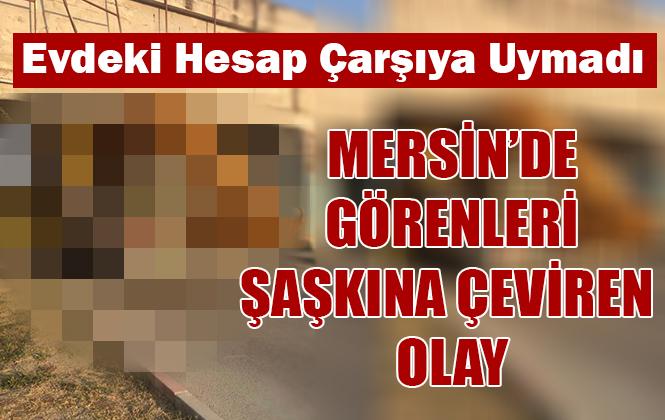 Mersin'de Görenleri Şaşkına Çeviren Olay!