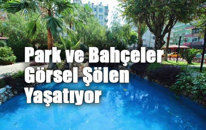Mersin'de Park ve Bahçeler Görsel Şölen Yaşatıyor