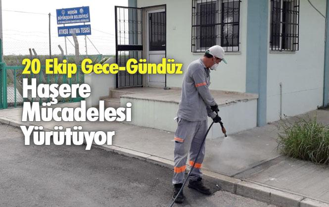 Mersin Tarsus ve Çamlıyayla'da 20 Ekip Gece-Gündüz Haşere Mücadelesi Yürütüyor