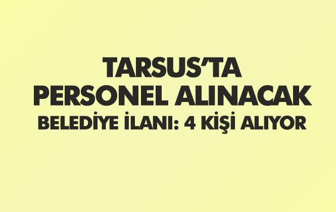 Tarsus Belediyesi 4 Personel Alıyor! Okul Öncesi Öğretmen ve Büro Personeli (Memur) Alacak