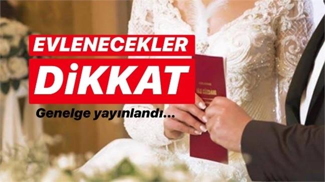 Evlenecekler Dikkat Merasimler Hakkında Genelge Duyuruldu