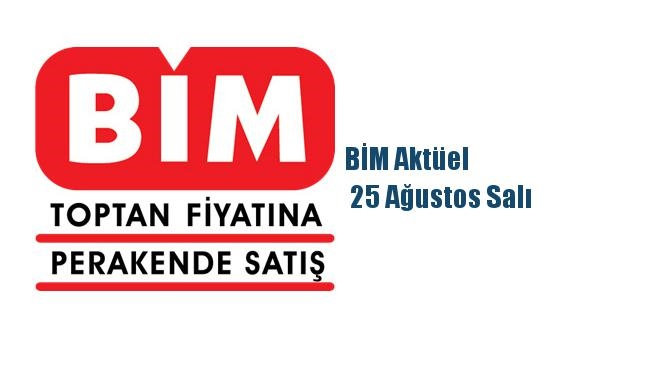 BİM Aktüel  25 Ağustos Salı  İndirimli Ürünlerin Listelendiği Aktüel