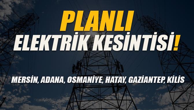 Elektrik Kesintisi, Mersin, Adana, Osmaniye ve Bazı Diğer İller