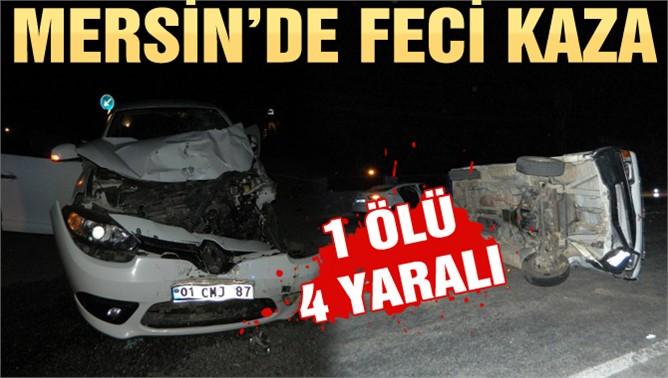 Mersin'de Feci Kaza  1 Ölü, 4 Yaralı