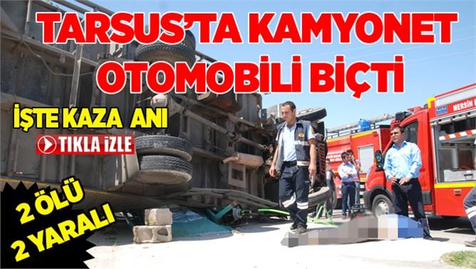 Tarsus' ta Kamyonet Otomobili Biçti 2 Ölü