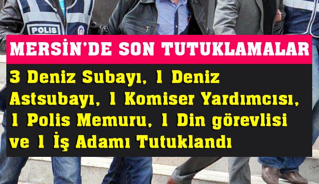 Valilik Mersin'deki FETÖ/PDY Son Tutuklamaları Açıkladı