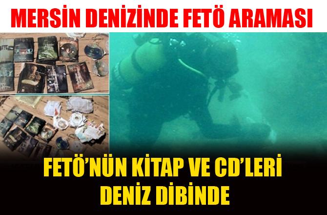 Mersin'de denizden FETÖ dokümanları çıktı