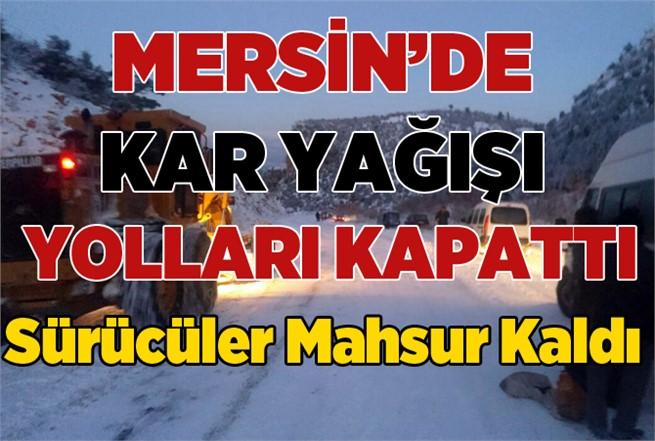 Mersin'de Kar Yağışı Hayatı Olumsuz Etkiledi