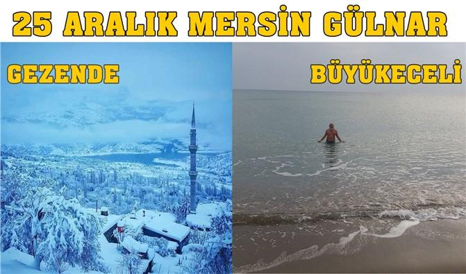 Mersin'de 25 Aralık'ta Bir Tarafta Kar Yağarken, Diğer Tarafta Denize Girdiler