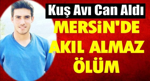 Mersin'de Av Esnasında Akıl Almaz Kaza. Amatör Futbolcu Hayatını Kaybetti