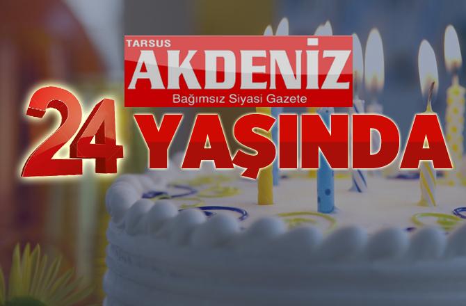 Tarsus Akdeniz 24 yaşında