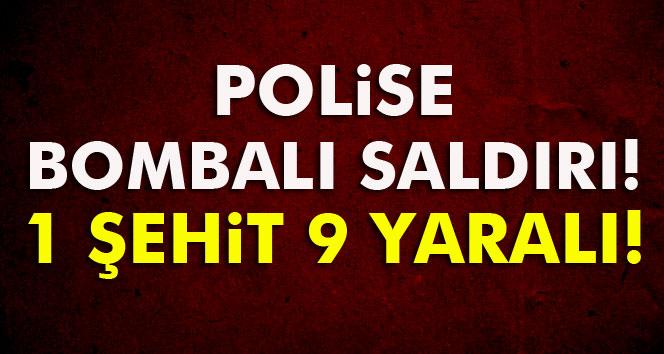Polise Hain saldırı: 1 şehit, 9 yaralı