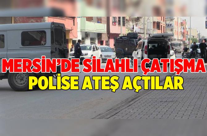 Mersin'de Silahlı Çatışma