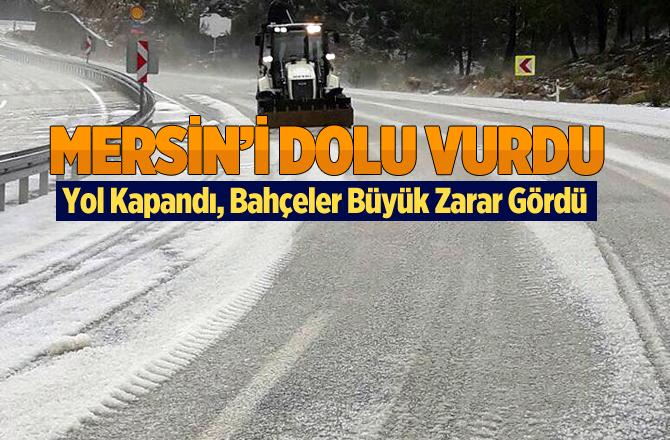 Mersin'i Bu Kez Dolu Yağışı Vurdu