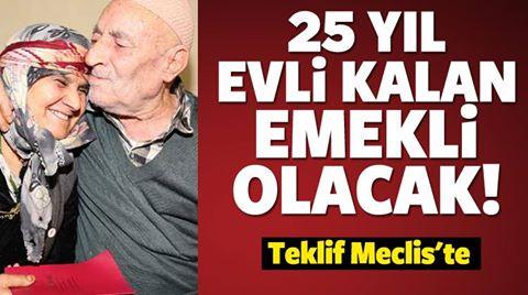 25 yıl evli kalan emekli olacak!