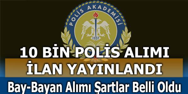 Emniyet Genel Müdürlüğü 10 Bin Polis Alacak
