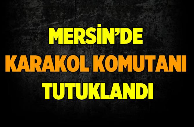 Yenice Karakol Komutanı FETÖ'den Tutuklandı