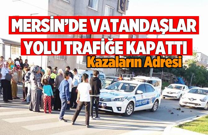 Mersin'de Vatandaşlar Yolu Trafiğe Kapattı