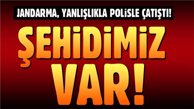 Hatay'da Jandarma, yanlışlıkla polisle çatıştı: 1 şehit