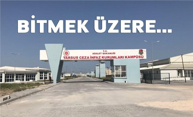 Tarsus Kampüs Cezaevinde Sona Doğru, Yakın Zamanda Açılmayı Bekliyor