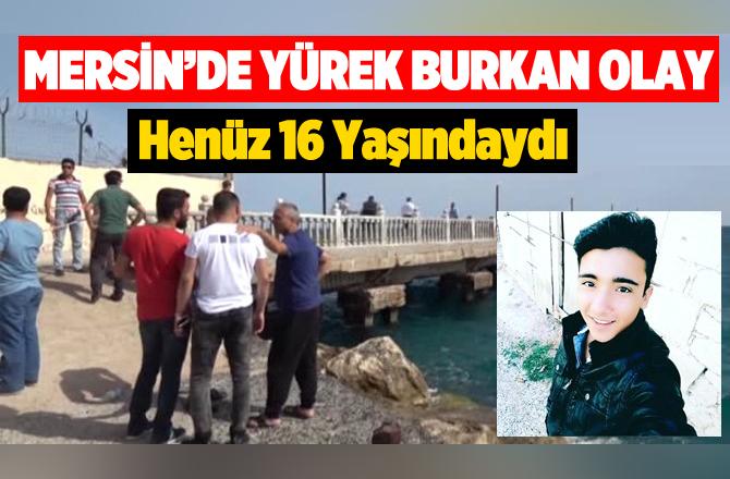 Mersin'de Lise Öğrencisi Denizde Boğuldu