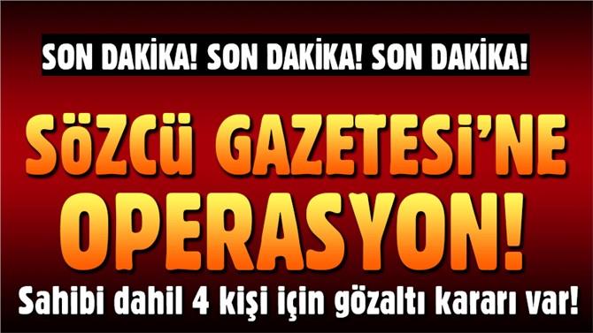 Son dakika: Sözcü Gazetesine operasyon
