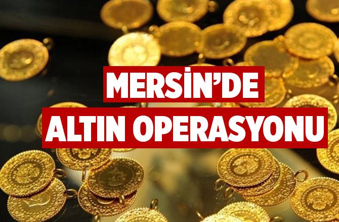 Mersin'de Sahte Altın Operasyonu