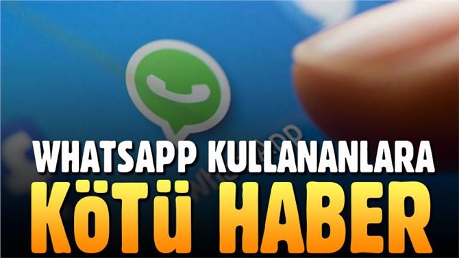 WhatsApp Bir Ay Sonra Bazı Telefonlarda Kullanılamayacak