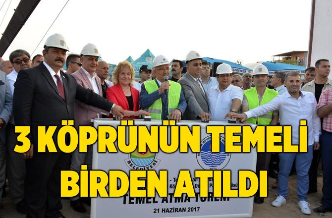 Tarsus'ta 3 Köprünün Temeli Birden Atıldı