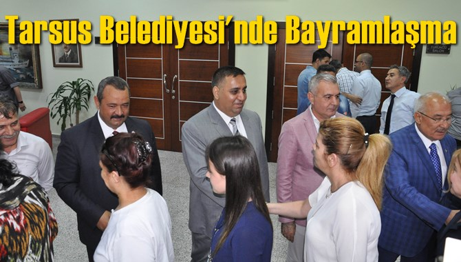 Tarsus Belediyesinde Ramazan Bayramlaşması