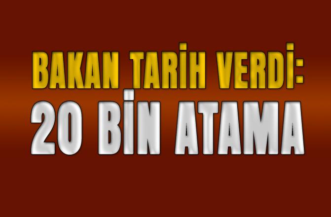 Bakan'dan Öğretmen Ataması Bilgisi, 20 Bin Atama Yapılacak