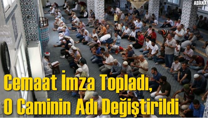 Cemaat İmza Topladı, Adana'da Caminin Adı Değiştirildi