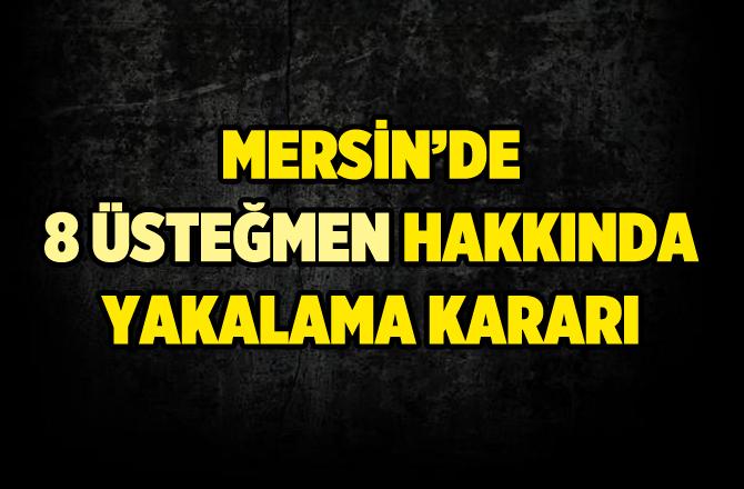 Mersin'de 8 Üsteğmen Hakkında Yakalama Kararı