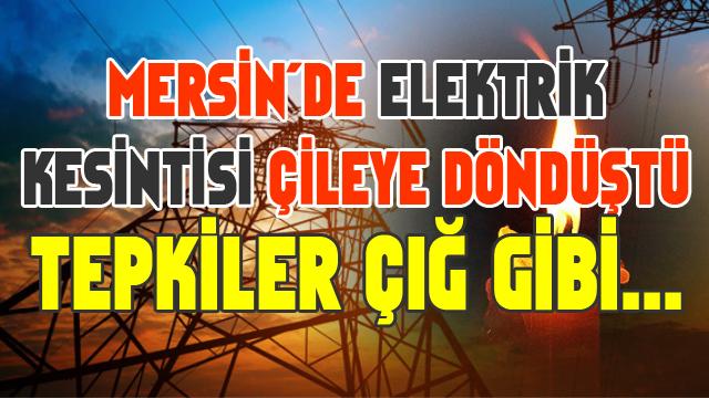 Mersin'de Elektrik Kesintileri Vatandaşı Canından Bezdirdi