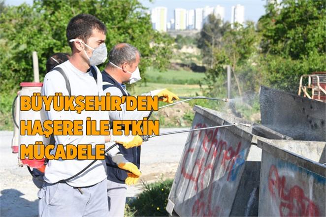 Büyükşehir'den Haşare ile Etkin Mücadele