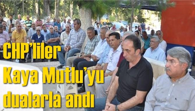 CHP'liler Kaya Mutlu'yu Andı