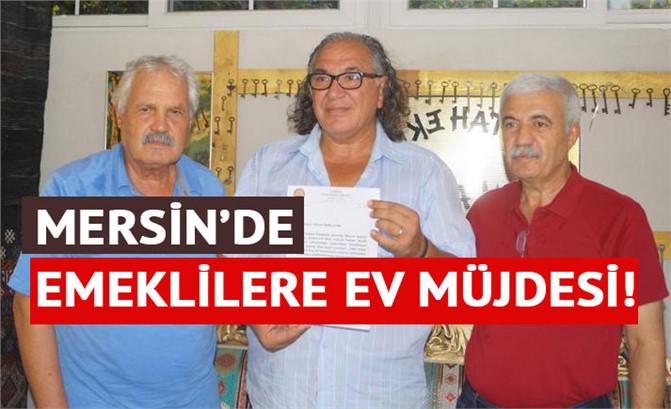 Mersin'de Emeklilere Ev Müjdesi
